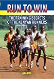img - for Run to Win: Training Secrets of the Kenyan Runners book / textbook / text book