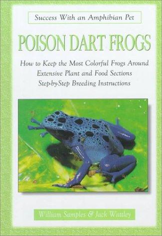 Poison Dart Frogs (Success With an Amphibian Pet)