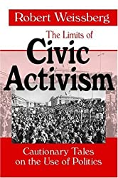 The Limits of Civic Activism: Cautionary Tales on the Use of Politics