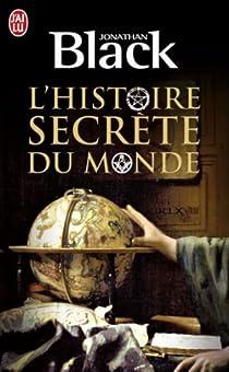 3b8ad7ce6e3 L histoire secrète du monde - Jonathan Black - Babelio
