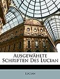 Ausgewählte Schriften des Lucian, Lucian Lucian, 1149075945