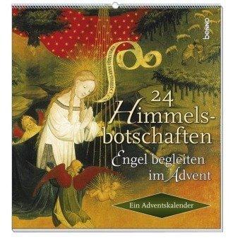 24 Himmelsbotschaften: Engel begleiten im Advent Kalender – September 2006 Dietrich Bonhoeffer Phil Bosmans Martin Luther Christa Spilling-Nölker