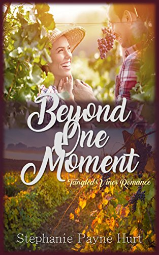 Beyond One Moment (Tangled Vines Romance Book 1) (Tangled Vines)
