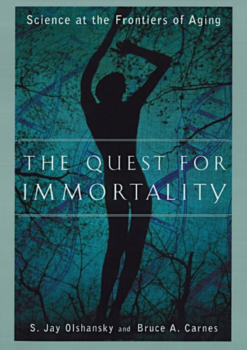 The Quest for Immortality: Science at the Frontiers of Aging cover