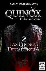 Quinox. El ángel oscuro 2: Las piedras de la decadencia (Universo Quinox Nº2) (Spanish Edition)