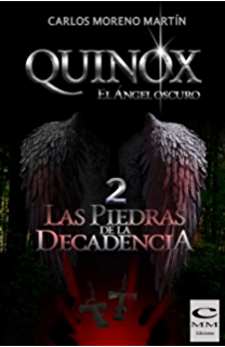 Quinox. El ángel oscuro 2: Las piedras de la decadencia (Universo Quinox Nº