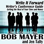 Writer's Conference Guide: Getting the Most of Your Time and Money (Write It Forward) | Bob Mayer,Jennifer Talty