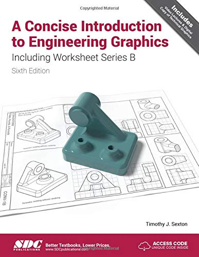 A Concise Introduction to Engineering Graphics Including Worksheet Series B Sixth Edition