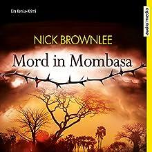 Mord in Mombasa: Ein Kenia-Krimi Hörbuch von Nick Brownlee Gesprochen von: Herbert Schäfer