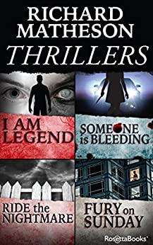 Richard Matheson Thrillers: I Am Legend, Someone is Bleeding, Ride the Nightmare, Fury on Sunday by [Matheson, Richard]