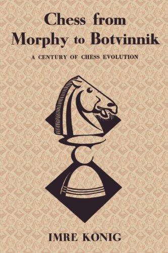 Chess from Morphy to Botvinnik: A Century of Chess Evolution pdf epub