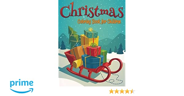 Christmas Coloring Book For Children Celeste Von Albrecht 9781505659498 Amazon Books