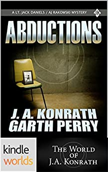 Jack Daniels and Associates: Abductions (Kindle Worlds Short Story) by [Perry, Garth, Konrath, J.A.]