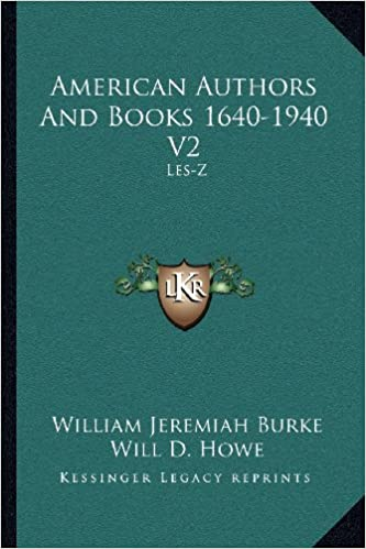 American Authors and Books 1640-1940 V2: Les-Z