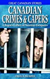 Canadian Crimes and Capers, Angela Murphy, 1894864301