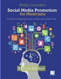 Social Media Promotion For Musicians - Second Edition: The Manual For Marketing Yourself, Your Band, And Your Music Online