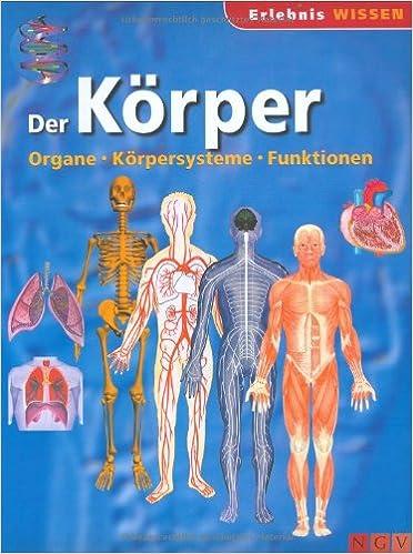 Der Körper: Organe, Körpersysteme, Funktionen: Amazon.de: Bücher