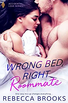 Wrong Bed, Right Roommate (Accidental Love Book 1) by [Brooks, Rebecca]