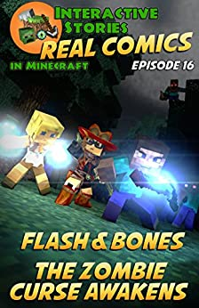 Flash and Bones - The Zombie Curse Awakens: The Greatest Minecraft Comics for Kids by [Crowther, Calvin]