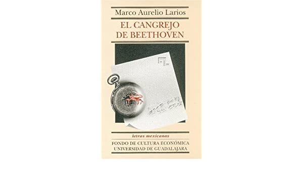 El cangrejo de Beethoven (Letras Mexicanas) (Spanish Edition) (Spanish) Paperback – January 1, 2002