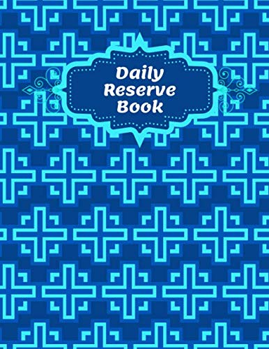 Daily Reserve Book: Restaurant Table Reservation Booking Logbook, Time Management Appointment, Hostess Table Log, Daily Customer Reservations Record ... Birthday, 110 (Table Reservations Logs)