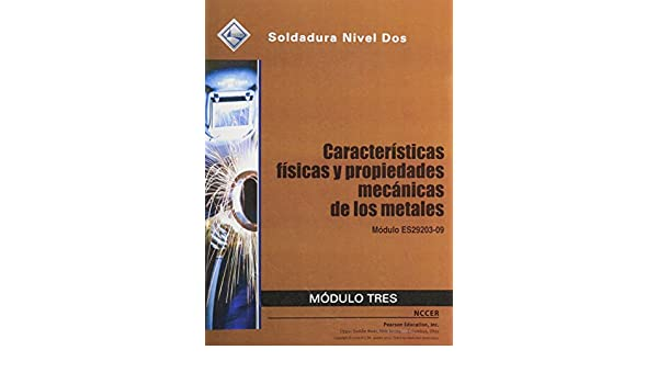 ES29203-09 Physical Characteristics and Mechanical Properties of Metals Trainee Guide in Spanish: NCCER: 9780133580440: Amazon.com: Books