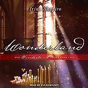 Wonderland: Wonderland Series, Book 2 | Irina Shapiro