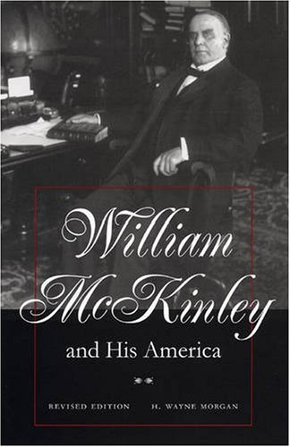 William McKinley and His America: Second Edition by Brand: Kent State Univ Pr