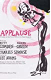 Applause. Book by Betty Comden and Adolph Green. Lyrics by Lee Adams. Based on the film All about Eve and the original story by Mary Orr