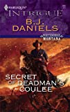 Secret of Deadman's Coulee, B. J. Daniels, 0373692633