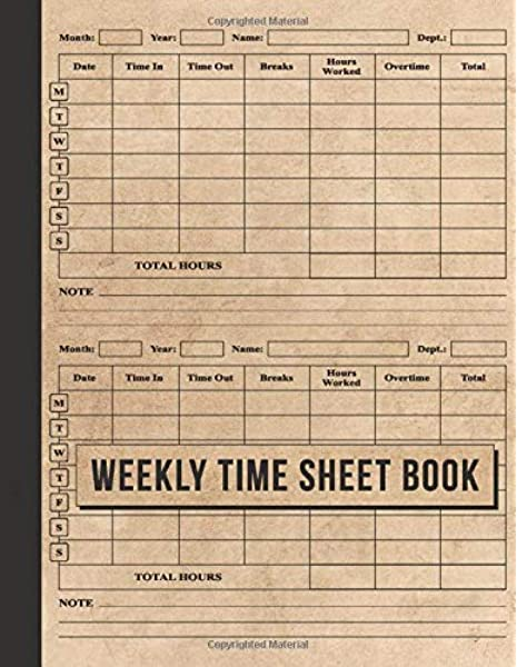 Weekly Time Sheet Book Simple Time Sheet For Employees Time Sheet With 208 Weeks 4 Years Undated Employee Time Sheets Large Print 8 5 X 11 Journal Simple Time Sheet 9798602548549 Amazon Com Books