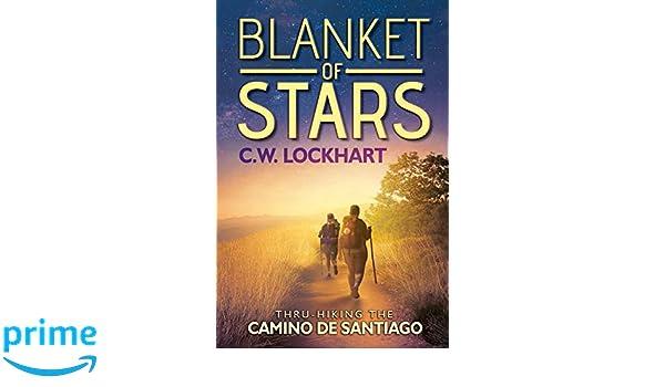Blanket of Stars: Thru-Hiking the Camino de Santiago Travel ...