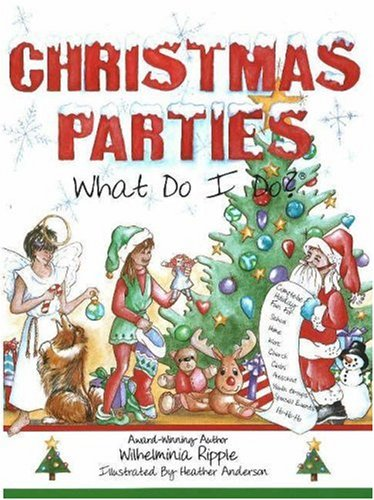 Christmas Parties . . . What Do I Do? (What Do I Do? series) by Wilhelminia Ripple