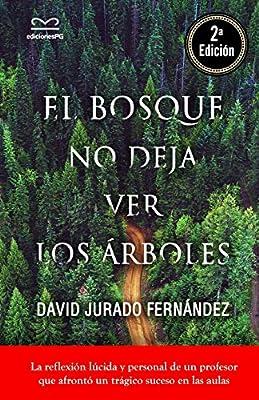 El bosque no deja ver los árboles: Amazon.es: Jurado Fernández, Dr. David: Libros