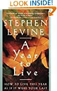 #4: A Year to Live: How to Live This Year as If It Were Your Last