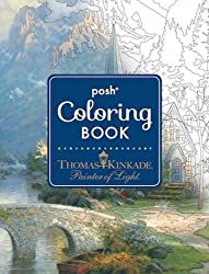 Posh Adult Coloring Book: Thomas Kinkade Designs for Inspiration & Relaxation (Posh Coloring Books)