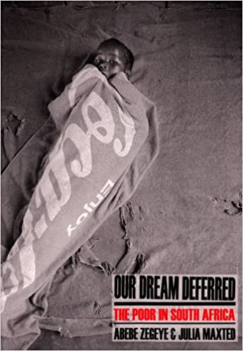 Our Dream Deferred - The Poor in South Africa