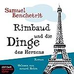 Rimbaud und die Dinge des Herzens   Samuel Benchetrit