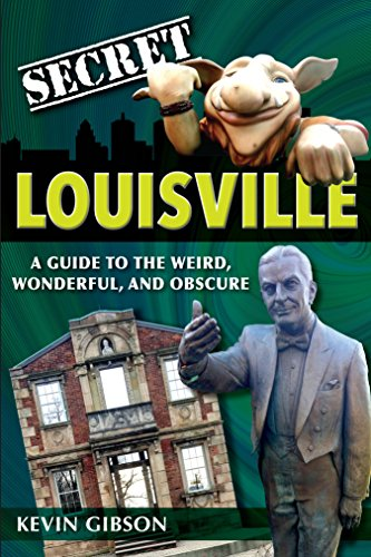 ??PDF?? Secret Louisville: A Guide To The Weird, Wonderful, And Obscure. assault brick members Compra rescued hacer material