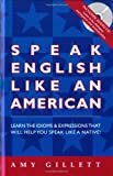Speak English Like an American: All English Version for Native Speakers of Any Language