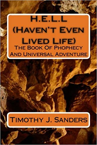 H.E.L.L (Haven't Even Lived Life): The Tale Of Phophecy And Universal Adventure