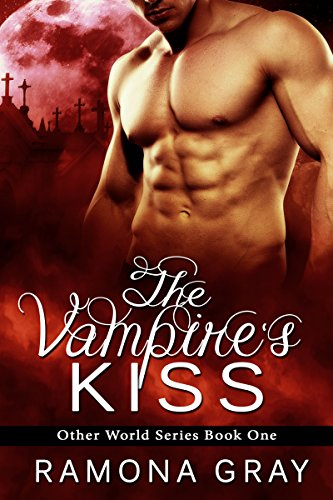 The Vampire's Kiss (Other World Series Book 1) by [Gray, Ramona]