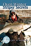 Over-winter striper Secrets, Al Anderson, 1441568441