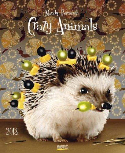 Crazy Animals 2013 Kunst Special Kalender
