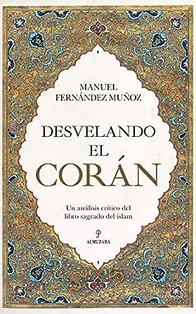 Desvelando el Corán: Un análisis crítico del libro sagrado