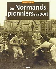 NORMANDS PIONNIERS DU SPORT par Michel Lécureur
