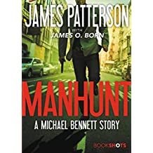 Manhunt: A Michael Bennett Story (Kindle Single) (BookShots)