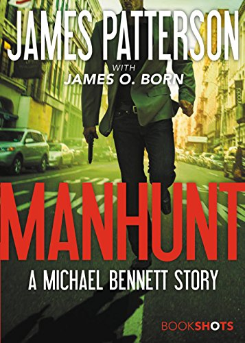 Amazon manhunt a michael bennett story kindle single manhunt a michael bennett story kindle single bookshots by patterson fandeluxe Choice Image