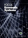 img - for Focus: Economic Systems (Focus) (Focus) (Focus (National Council on Economic Education)) by George Horwich (2005-08-01) book / textbook / text book