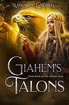 Giahem's Talons (The Incarn Saga Book 4) by [Wibell, Katharine]